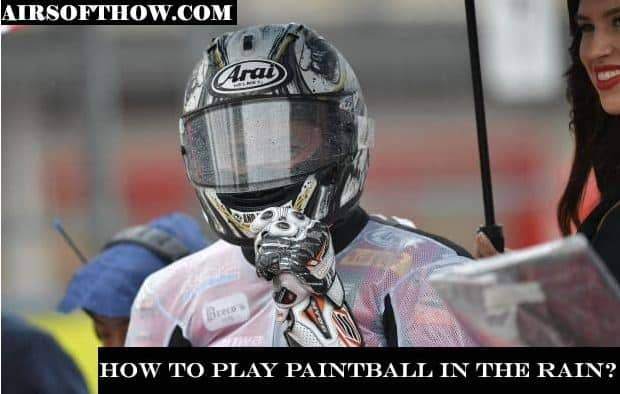 How to Play Paintball in the Rain